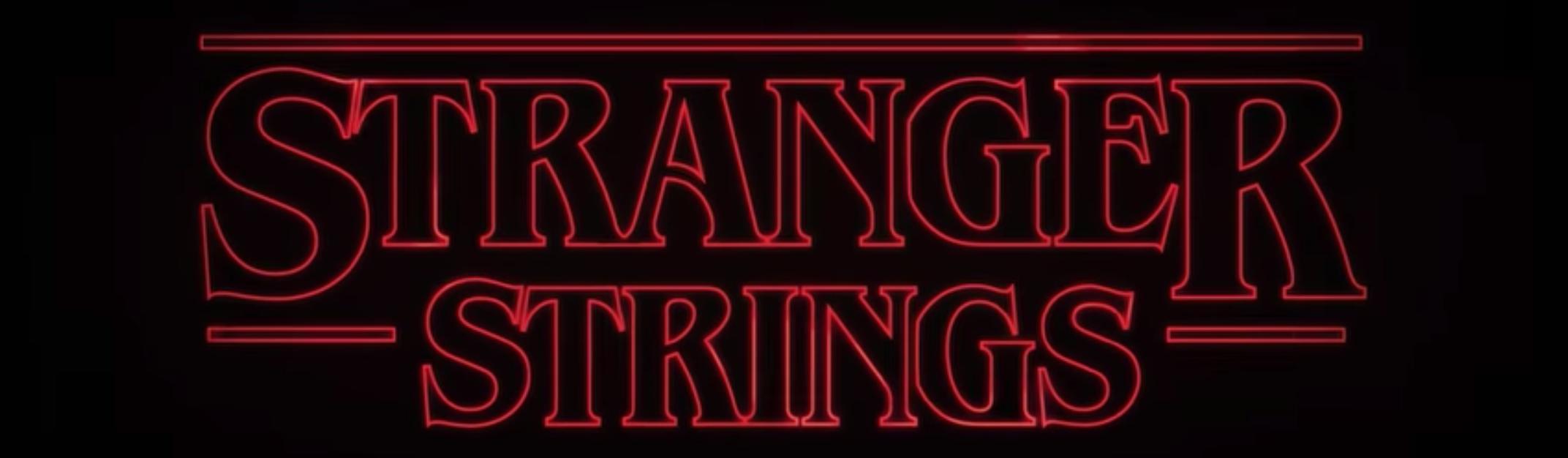 Stranger Strings